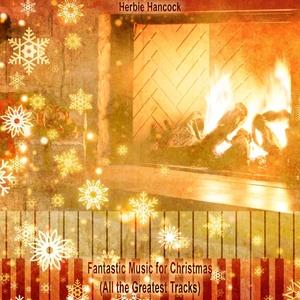 Fantastic Music for Christmas | Herbie Hancock
