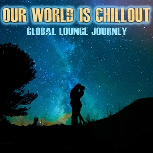 Our World Is Chillout   Blue Crisp