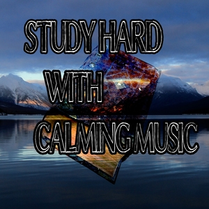 Study Hard With Calming Music | Focus Study Music Academy