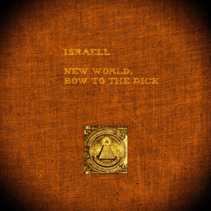New World, Bow to the Dick   Israell