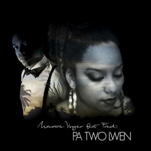 Pa two lwen | Maurane Voyer