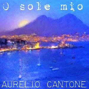 O sole mio   Aurelio Cantone