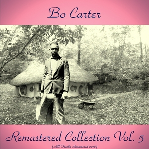 Remastered Collection, Vol. 5   Bo Carter