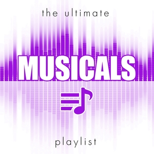 The Ultimate Musicals Playlist |