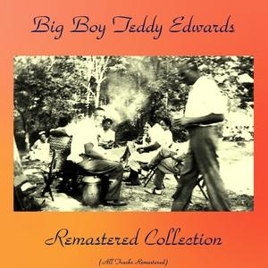 Remastered Collection   Big Boy Teddy Edwards