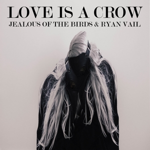 Love Is a Crow | Ryan Vail