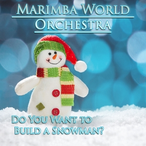"""Do You Want to Build a Snowman? (from """"Frozen"""")   Marimba World Orchestra"""