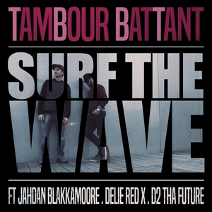 Surf the Wave | Tambour Battant