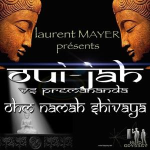 Ohm Namah Shivaya   Oui-Jah