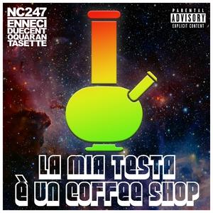 La mia testa è un Coffee Shop   NC247
