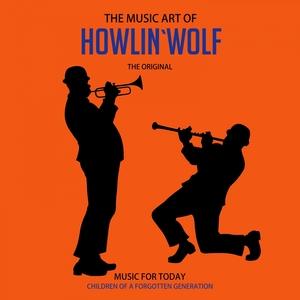 The Music Art of Howlin`Wolf (Classics) | Howlin´Wolf