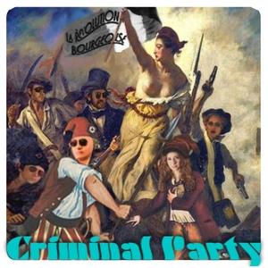 La revolution bourgeoise   Criminal Party
