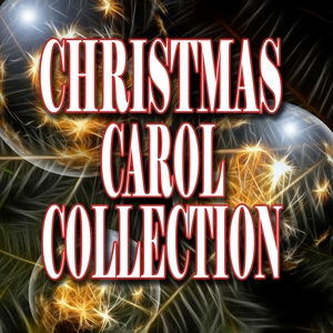 Christmas Carol Collection | Christmas Hits