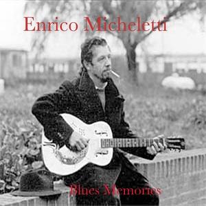Blues Memories   Enrico Micheletti