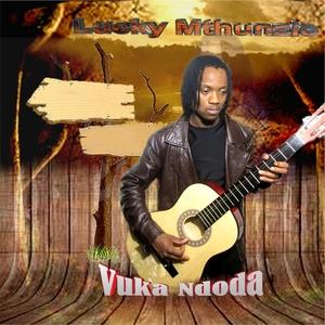 Vuka Ndoda   Lucky Mthunzie