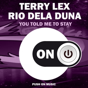 You Told Me to Stay | Terry Lex