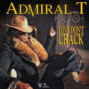Love Don't Crack | Admiral T