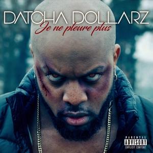 Je ne pleure plus   Datcha Dollar'z