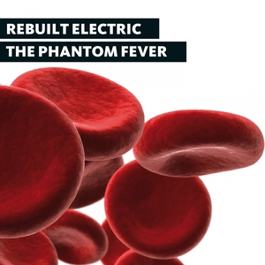 The Phantom Fever | Rebuilt Electric