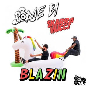 Blazin | Rome B!