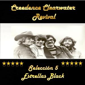 Creedence Clearwater Revival: Selección 5 Estrellas Black   Creedence Clearwater Revival
