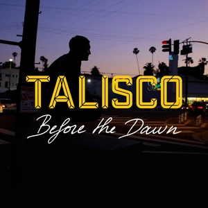 Before the Dawn | Talisco