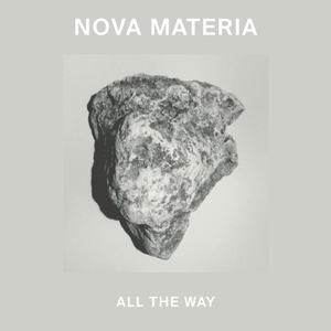 All the Way | Nova Materia