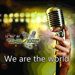 We Are the World   Le voci del Ka-Radioke