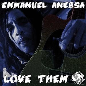 Love Them | Emmanuel Anebsa