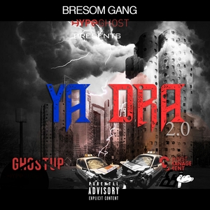 Ya dra 2.0   Bresom Gang