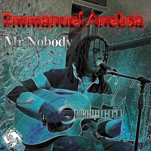 Mr. Nobody | Emmanuel Anebsa