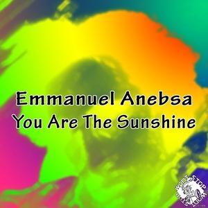 You Are the Sunshine | Emmanuel Anebsa