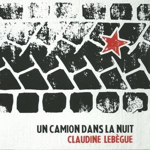 Un camion dans la nuit | Claudine Lebègue