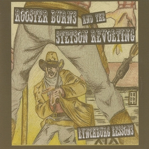 Lynchburg Lessons | Rooster Burns and the Stetson Revolting