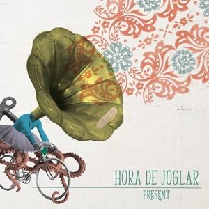 Present | Hora de Joglar