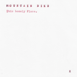 This Lonely Place   Mountain Bike
