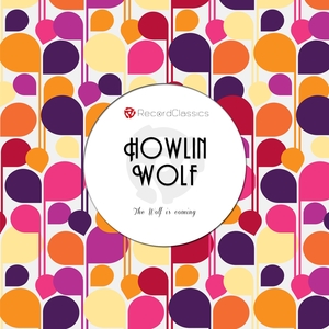 The Wolf is coming | Howlin´ Wolf