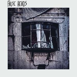 Gutter Press | False Heads