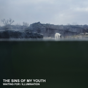 Waiting For / Illumination | The Sins of My Youth