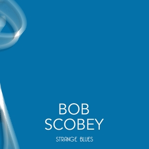 Strange Blues | Bob Scobey