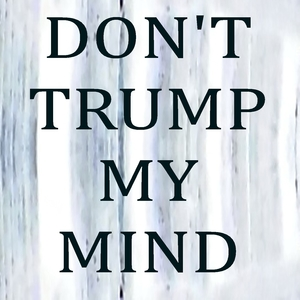Don't Trump My Mind | Dope Smoke Dope