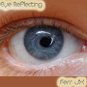 Eye Reflecting | Ferr JX