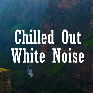 Chiiled Out White Noise | Sleepicious