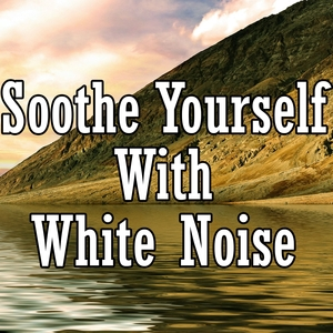 Soothe Yourself With White Noise | White Noise Meditation