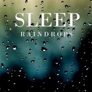 Raindrops | For Sleep