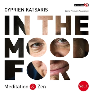 In the Mood for Meditation & Zen, Vol. 1: Pachelbel, Bach, Borodin, Massenet, Strauss, Rachmaninoff... | Cyprien Katsaris