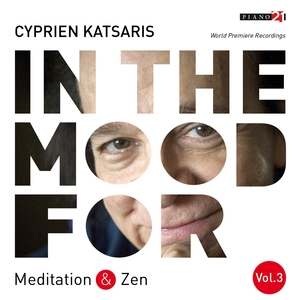 In the Mood for Meditation & Zen, Vol. 3: Albinoni, Mozart, Schubert, Gounod, Grieg, Boulez... | Cyprien Katsaris