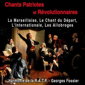 Chants patriotiques et révolutionnaires | Harmonie de la R.A.T.P.