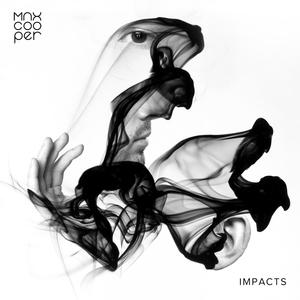 Impacts | Max Cooper