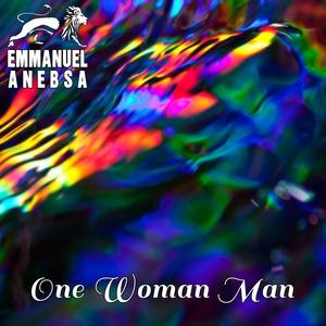 One Woman Man | Emmanuel Anebsa